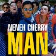 Neneh Cherry — MAN