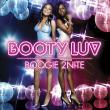 Booty Luv — BOOGIE 2 NITE