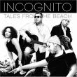 Incognito — TALES FROM THE BEACH