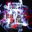 Bell X1 — BLUE LIGHTS ON THE RUNAWAY