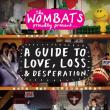 The Wombats — A Guide To Love, Loss  &  Desperation