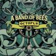The Bees — Octopus