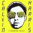 Calvin Harris — I CREATED DISCO