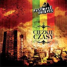 Eastwest Rockers — CIĘŻKIE CZASY