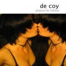 De Coy — Pleasure For Nothing