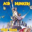Acid Drinkers — Strip Tease