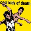 Cool Kids Of Death — COOL KIDS OF DEATH