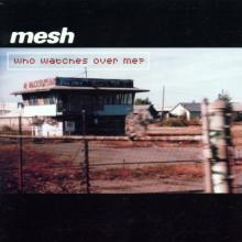Mesh — Who Watches Over Me