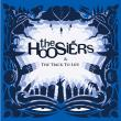 The Hoosiers — THE TRICK TO LIFE