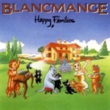 Blancmange — Happy Families