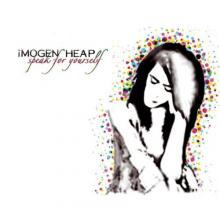 Imogen Heap — Speak For Yourself