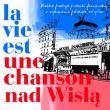 Zespół Reprezentacyjny — La Vie est une Une Chanson... nad Wisla