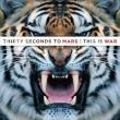 Thirty Seconds To Mars — This Is War