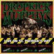 Dropkick Murphys — Live on St. Patrick's Day From Boston, MA