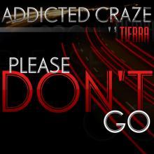 Addicted Craze — Please Don't Go