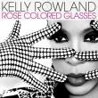 Kelly Rowland — Rose Colored Glasses