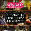 The Wombats — Proudly Present..A Guide To Love, Loss and Desperation