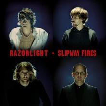 Razorlight — SLIPWAY FIRES