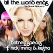 Britney Spears — SP: Till The World Ends