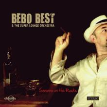 Bebo Best & The Super Lounge Orchestra — Saronno On The Rocks