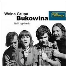 Wolna Grupa Bukowina — Pieśń łagodnych - Złota kolekcja