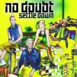 No Doubt — SP: SETTLE DOWN