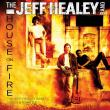 The Jeff Healey Band — House on Fire