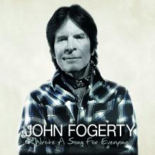 John Fogerty — Wrote a Song for Everyone