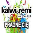 Kalwi & Remi — SP: PRAGNĘ CIĘ