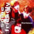 The Charlatans — Some Friendly