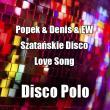 Popek & Denis & Ew —